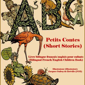 ABC Petits Contes (Short Stories) – Livre bilingue français/anglais pour enfants (Bilingual French/English Children Book)