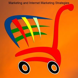 How to Sell (eCommerce) – Marketing and Internet Marketing Strategies