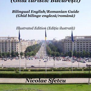 Bucharest Tourist Guide (Ghid turistic București)