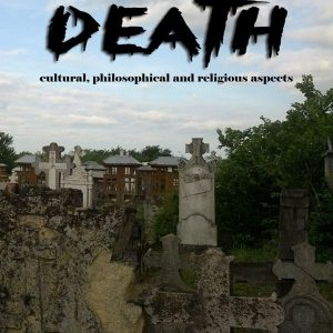 Death – Cultural, philosophical and religious aspects