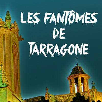 Les fantômes de Tarragone