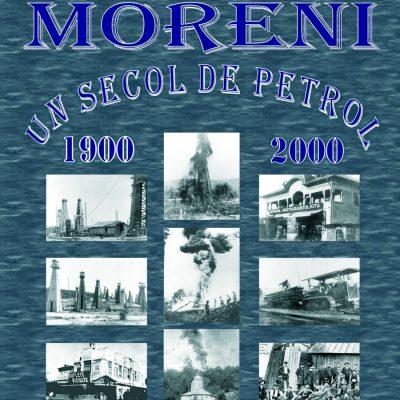 Moreni – Un secol de petrol: 1900 – 2000