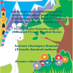 Anthologie des meilleures petits contes françaises pour enfants