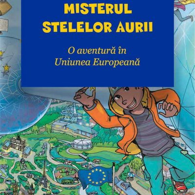 Misterul Stelelor Aurii – O aventură în Uniunea Europeană