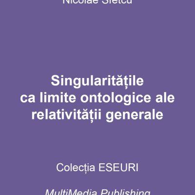 Singularitățile ca limite ontologice ale relativității generale