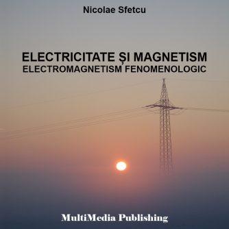 Electricitate și magnetism - Electromagnetism fenomenologic