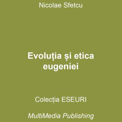 Evoluția și etica eugeniei