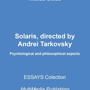 Solaris, directed by Andrei Tarkovsky - Psychological and philosophical aspects