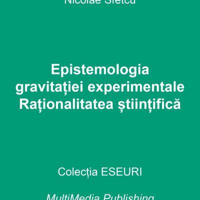 Epistemologia gravitației experimentale – Raționalitatea științifică