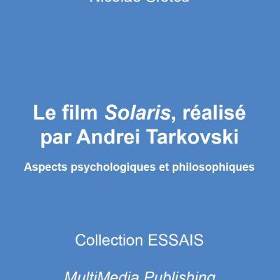 Le film Solaris, réalisé par Andrei Tarkovski - Aspects psychologiques et philosophiques