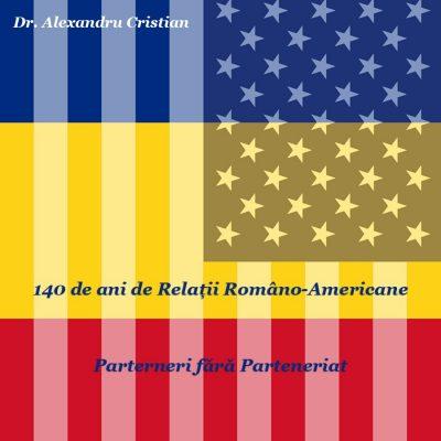140 de ani de Relații Româno-Americane