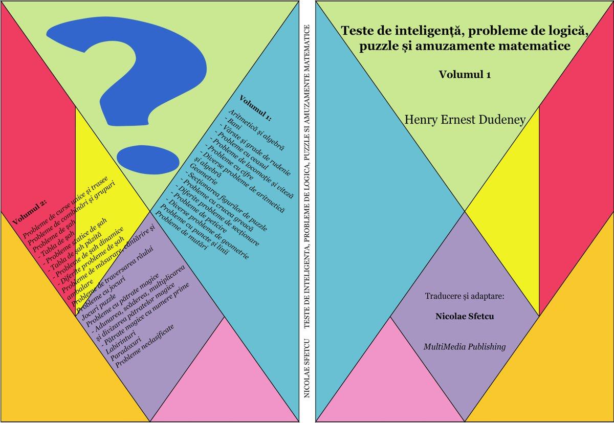 Teste de inteligență, probleme de logică, puzzle și amuzamente matematice - Volumul 1