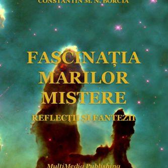 Fascinația marilor mistere – Reflecții și fantezii