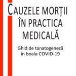 Cauzele morții în practica medicală - Ghid de tanatogeneză în boala COVID-19