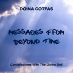 Messages From Beyond Time - Conversations With The Divine Self