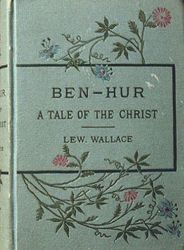Ben-Hur: A Tale of the Christ, de Lew Wallace