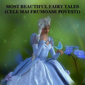 Most Beautiful Fairy Tales (Cele mai frumoase povești)