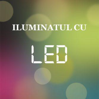 Iluminatul cu LED