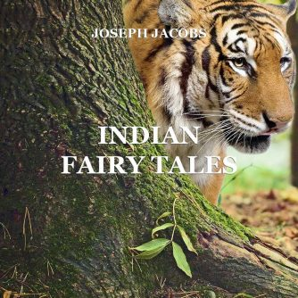 Indian Fairy Tales, by Joseph Jacobs