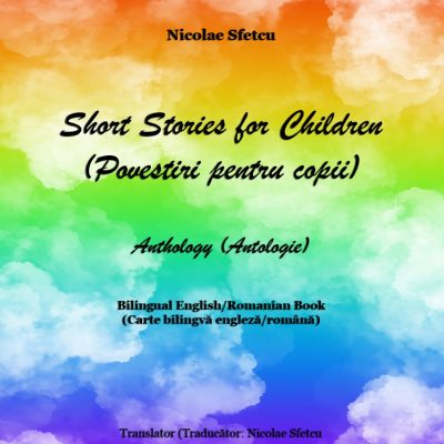 Short Stories for Children (Povestiri pentru copii) - Anthology (Antologie)