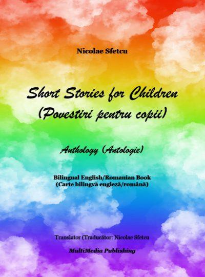 Short Stories for Children (Povestiri pentru copii) - Anthology (Antologie)