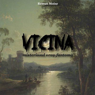 Vicina, misteriosul oraș-fantomă
