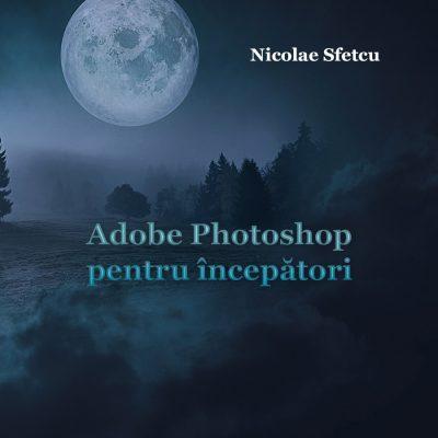Adobe Photoshop pentru începători