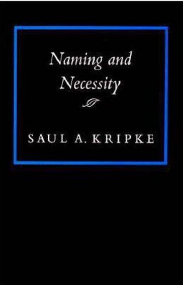Saul Kripke, Naming and Necessity